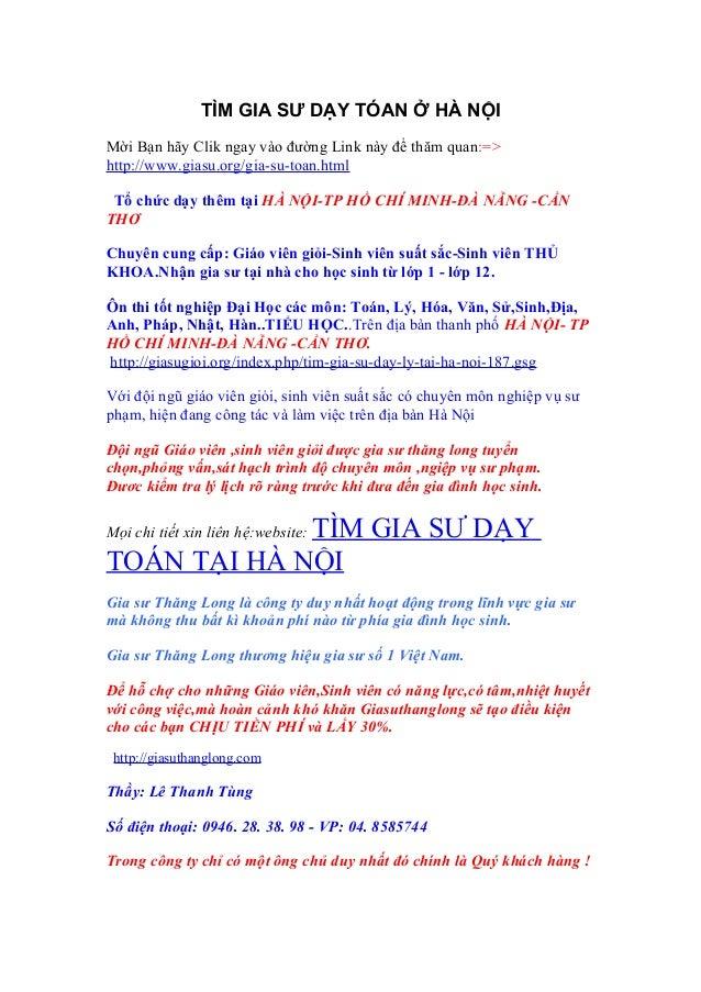 TÌM GIA SƯ DẠY TÓAN Ở HÀ NỘIMời Bạn hãy Clik ngay vào đường Link này để thăm quan:=>http://www.giasu.org/gia-su-toan.html ...
