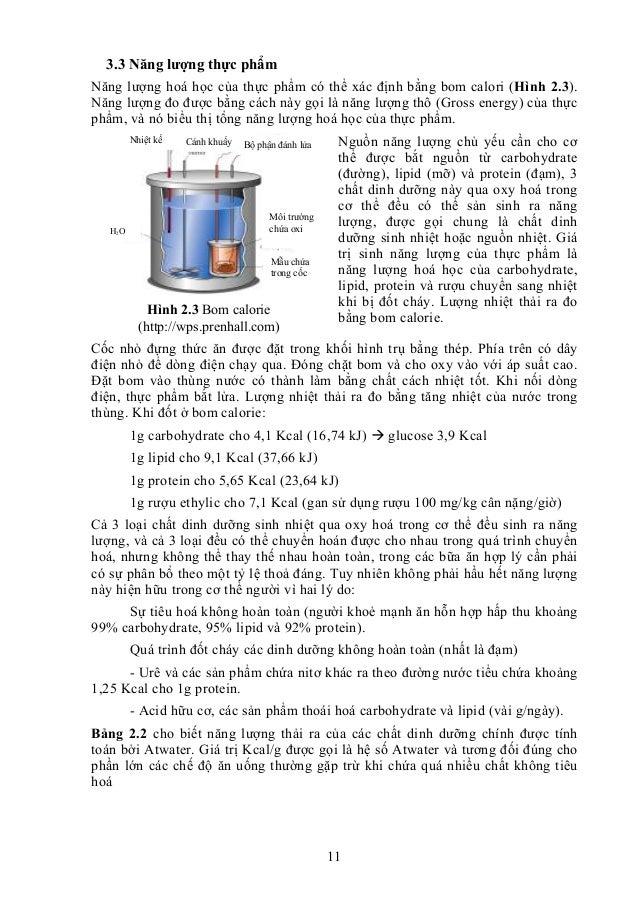 11 3.3 Năng lượng thực phẩm Năng lượng hoá học của thực phẩm có thể xác định bằng bom calori (Hình 2.3). Năng lượng đo đượ...