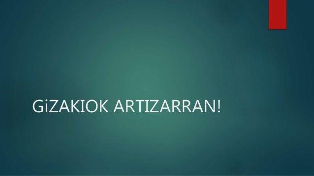 GiZAKIOK ARTIZARRAN!