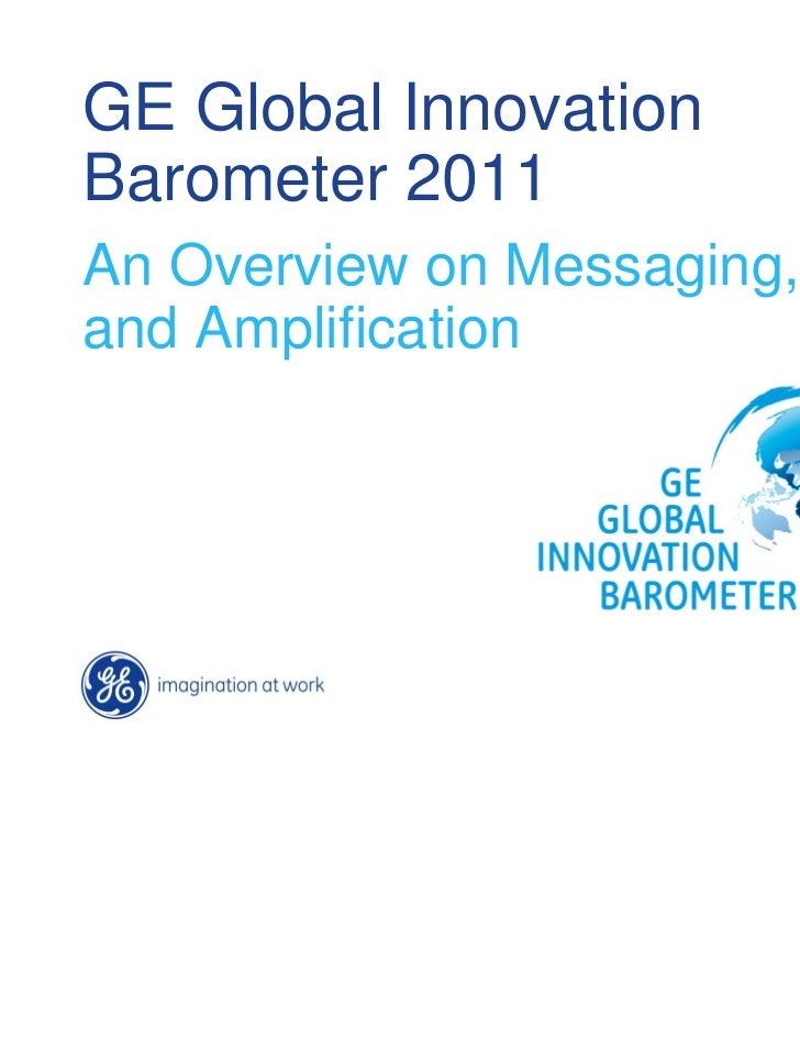 GE Global InnovationBarometer 2011An Overview on Messaging, Dataand Amplification
