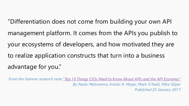 """""""Differentiation does not come from building your own API management platform. It comes from the APIs you publish to your ..."""