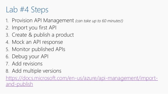 Lab #4 Steps https://docs.microsoft.com/en-us/azure/api-management/import- and-publish