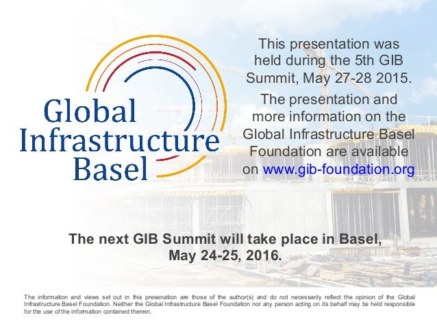 This presentation was held during the 5th GIB Summit, May 27-28 2015. The presentation and more information on the Global ...