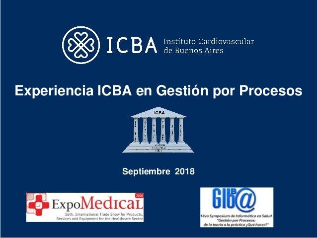 Experiencia ICBA en Gestión por Procesos Septiembre 2018