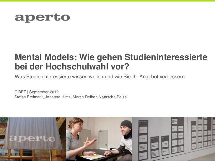 Mental Models: Wie gehen Studieninteressiertebei der Hochschulwahl vor?Was Studieninteressierte wissen wollen und wie Sie ...