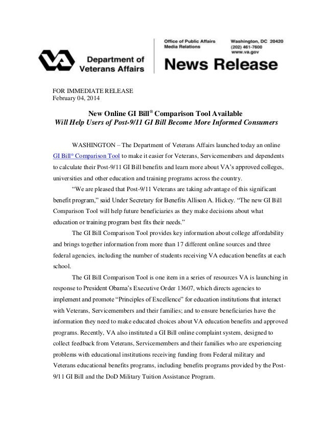 FOR IMMEDIATE RELEASE February 04, 2014  New Online GI Bill® Comparison Tool Available Will Help Users of Post-9/11 GI Bil...