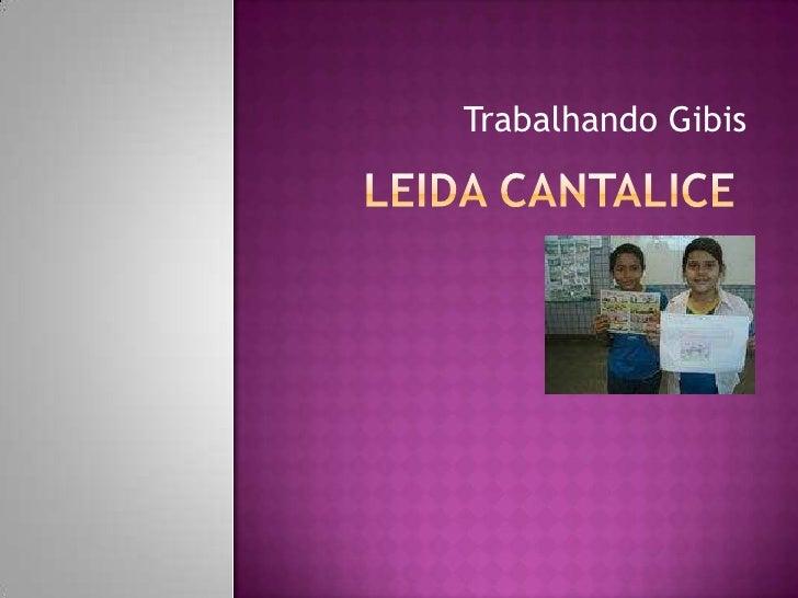 Leida Cantalice<br />Trabalhando Gibis<br />