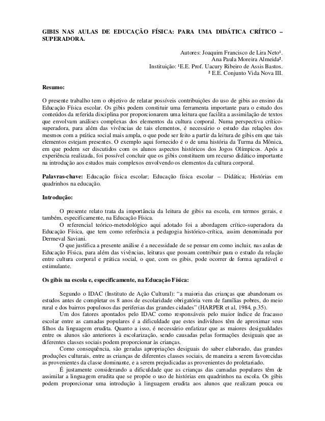 GIBIS NAS AULAS DE EDUCAÇÃO FÍSICA: PARA UMA DIDÁTICA CRÍTICO – SUPERADORA. Autores: Joaquim Francisco de Lira Neto¹. Ana ...