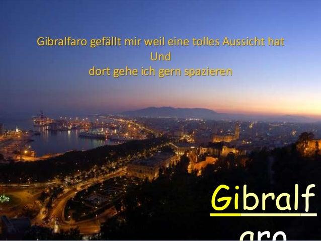 Gibralf Gibralfaro gefällt mir weil eine tolles Aussicht hat Und dort gehe ich gern spazieren