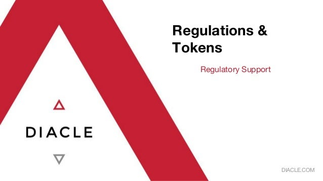 Regulations & Tokens Regulatory Support DIACLE.COM