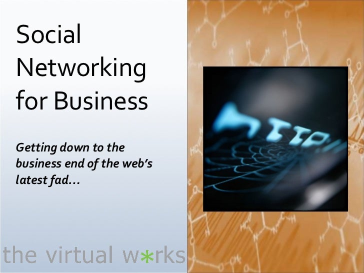 Social Networking for Business Getting down to the business end of the web's latest fad…