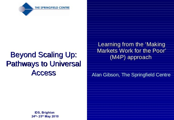 Alan Gibson, The Springfield Centre Learning from the 'Making Markets Work for the Poor' (M4P) approach