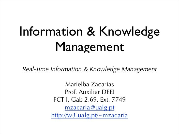 Information & Knowledge      ManagementReal-Time Information & Knowledge Management               Marielba Zacarias       ...