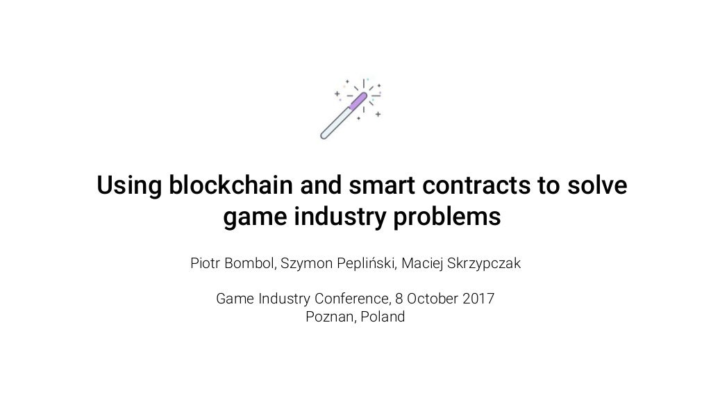 Using blockchain and smart contracts to solve game industry problems