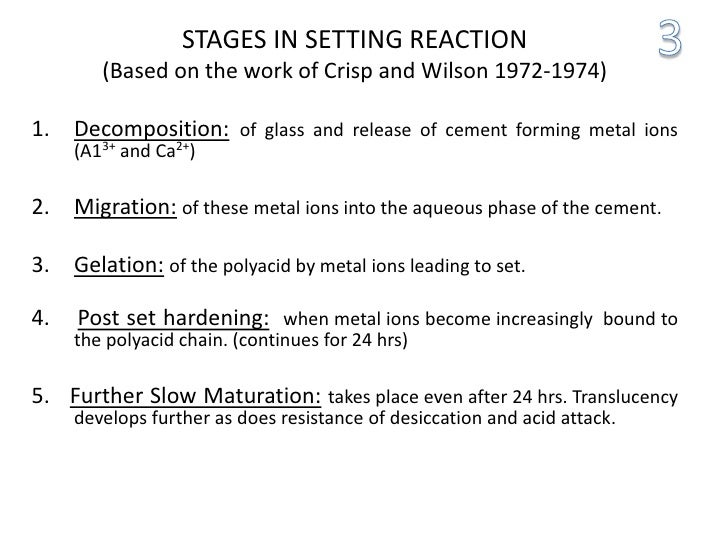 STAGES IN SETTING REACTION        (Based on the work of Crisp and Wilson 1972-1974)1. Decomposition: of glass and release ...