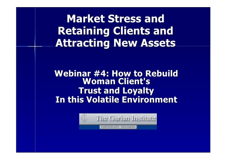 Market Stress and Retaining Clients and Attracting New Assets  Webinar #4: How to Rebuild        Woman Client's       Trus...