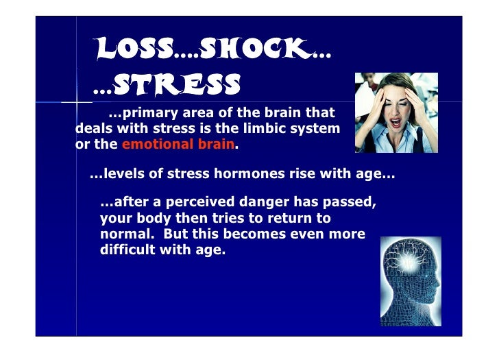 …primary area of the brain that deals with stress is the limbic system or the emotional brain.    …levels of stress hormon...