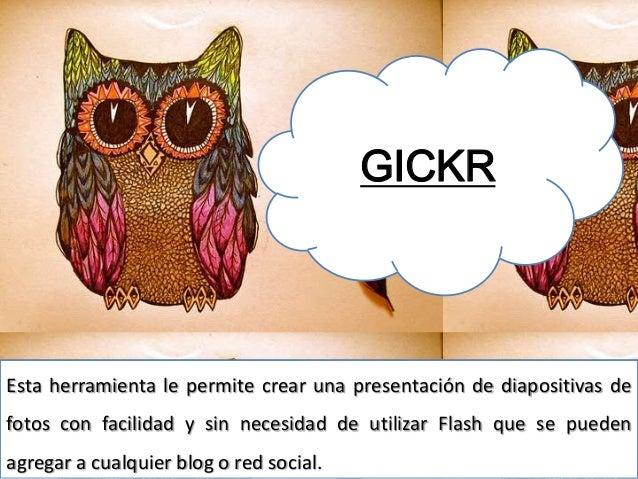 GICKREsta herramienta le permite crear una presentación de diapositivas defotos con facilidad y sin necesidad de utilizar ...