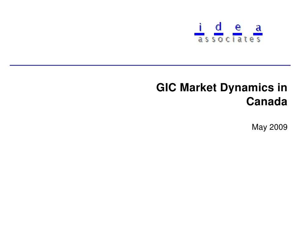 GIC Market Dynamics in                Canada                  May 2009