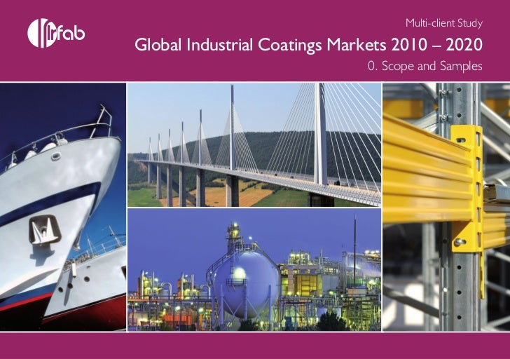 Multi-client StudyGlobal Industrial Coatings Markets 2010 – 2020                              0. Scope and Samples