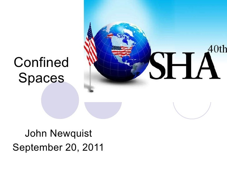 Confined Spaces John Newquist September 20, 2011