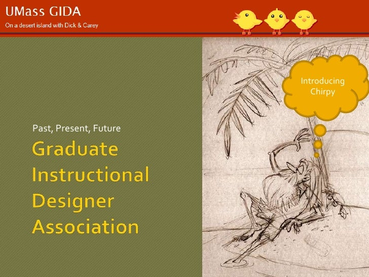 Graduate InstructionalDesigner Association<br />Past, Present, Future<br />Introducing <br />Chirpy<br />