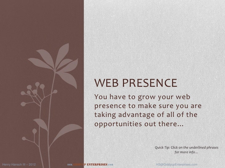 WEB PRESENCE                                            You have to grow your web                                         ...