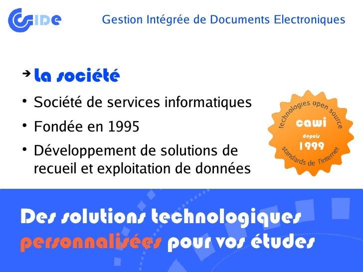 Gestion Intégrée de Documents Electroniques            La société     ➔           Société de services informatiques     ● ...