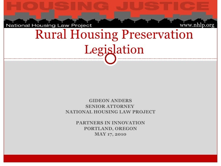 GIDEON ANDERS SENIOR ATTORNEY  NATIONAL HOUSING LAW PROJECT PARTNERS IN INNOVATION PORTLAND, OREGON MAY 17, 2010 Rural Hou...