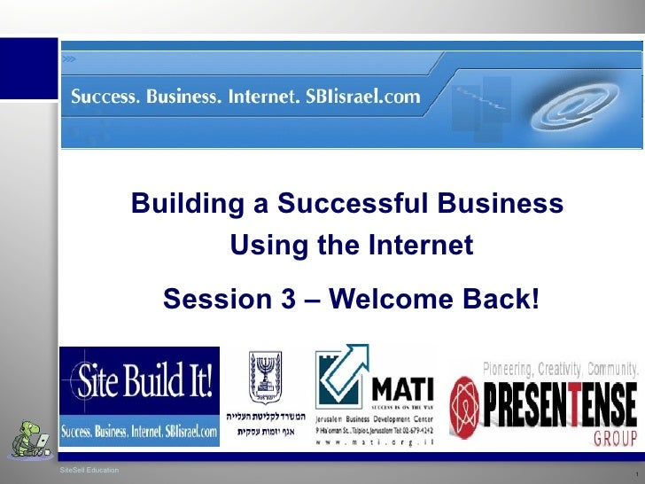 Building a Successful Business  Using the Internet Session 3 – Welcome Back!