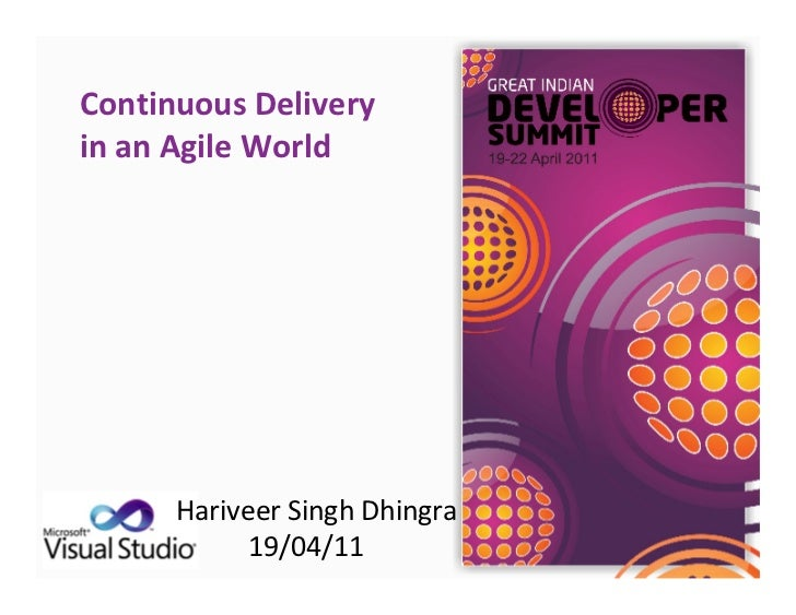 Continuous Deliveryin an Agile World      Hariveer Singh Dhingra            19/04/11