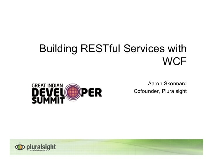 Building RESTful Services with                         WCF                        Aaron Skonnard                   Cofound...