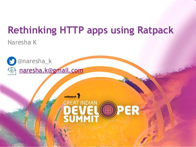 Rethinking HTTP apps using Ratpack Naresha K @naresha_k naresha.k@gmail.com
