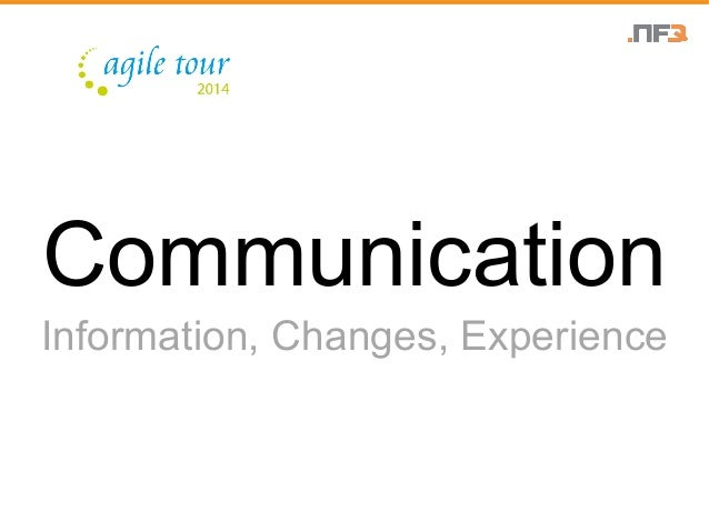 Communication  Information, Changes, Experience