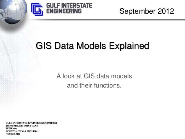 September 2012                    GIS Data Models Explained                                  A look at GIS data models    ...