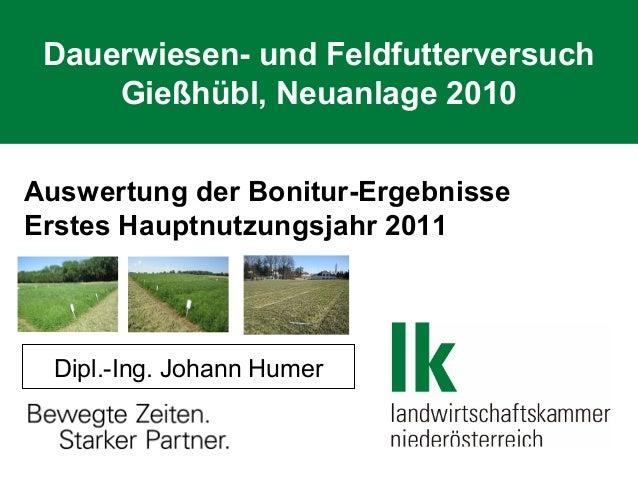 Dauerwiesen- und Feldfutterversuch Gießhübl, Neuanlage 2010 Auswertung der Bonitur-Ergebnisse Erstes Hauptnutzungsjahr 201...