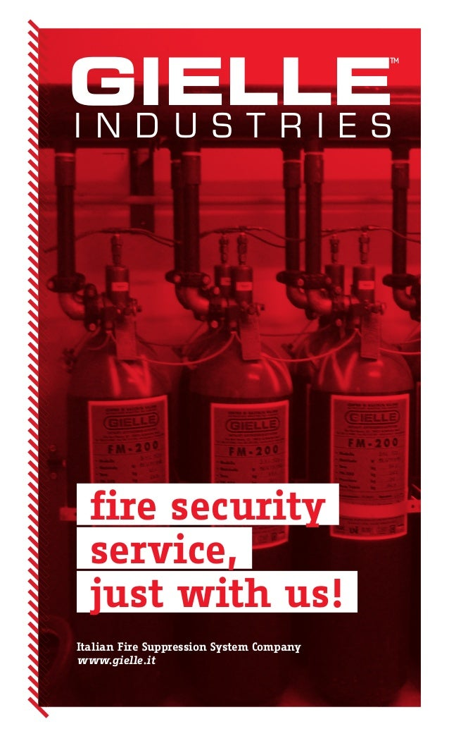 GIELLE                                          ™I N D U S T R I E S  fire security  service,  just with us!Italian Fire S...