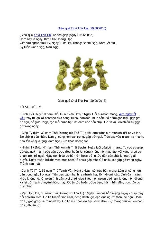 Gieo quẻ tử vi Thứ Hai (29/06/2015) Gieo quẻ tử vi Thứ Hai 12 con giáp (ngày 29/06/2015) Hôm nay là ngày: Kim Quỹ Hoàng Đạ...