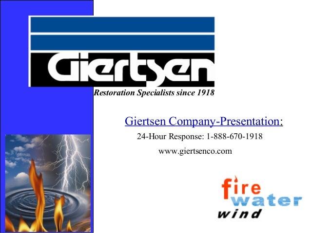 Restoration Specialists since 1918        Giertsen Company-Presentation:            24-Hour Response: 1-888-670-1918      ...
