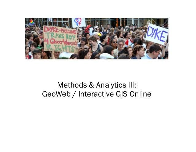 Methods & Analytics III: GeoWeb / Interactive GIS Online