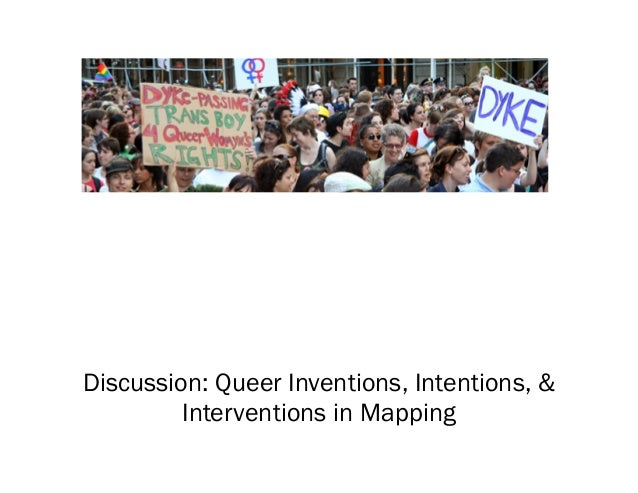 Discussion: Queer Inventions, Intentions, & Interventions in Mapping