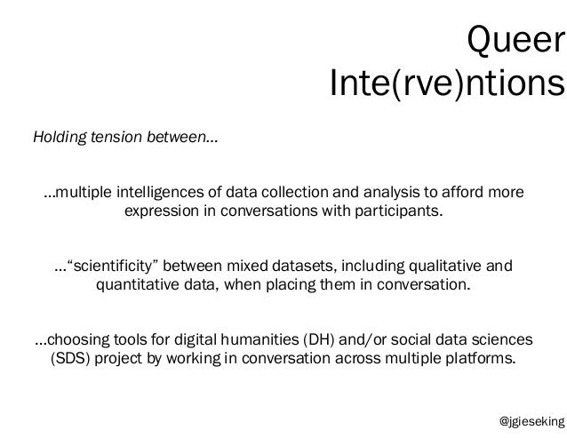 """…""""scientificity"""" between mixed datasets, including qualitative and quantitative data, when placing them in conversation. …..."""