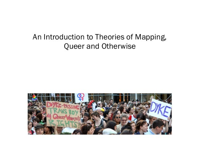 An Introduction to Theories of Mapping, Queer and Otherwise