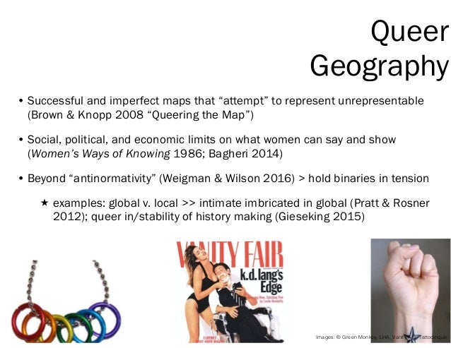 """Queer Geography • Successful and imperfect maps that """"attempt"""" to represent unrepresentable (Brown & Knopp 2008 """"Queering ..."""