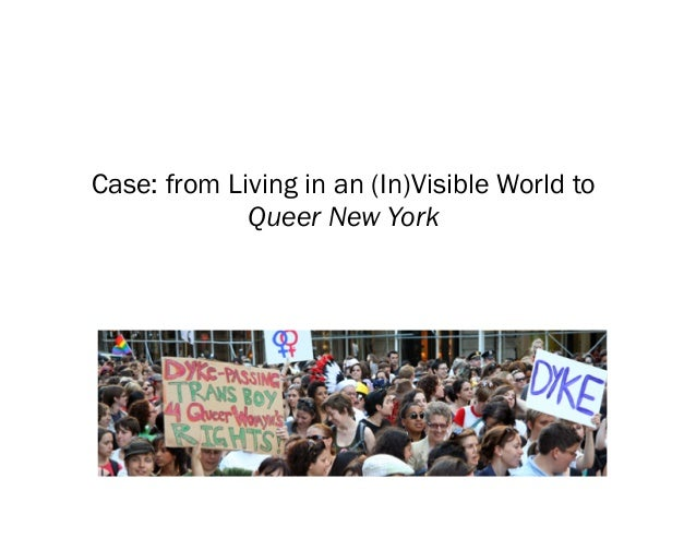 Case: from Living in an (In)Visible World to Queer New York