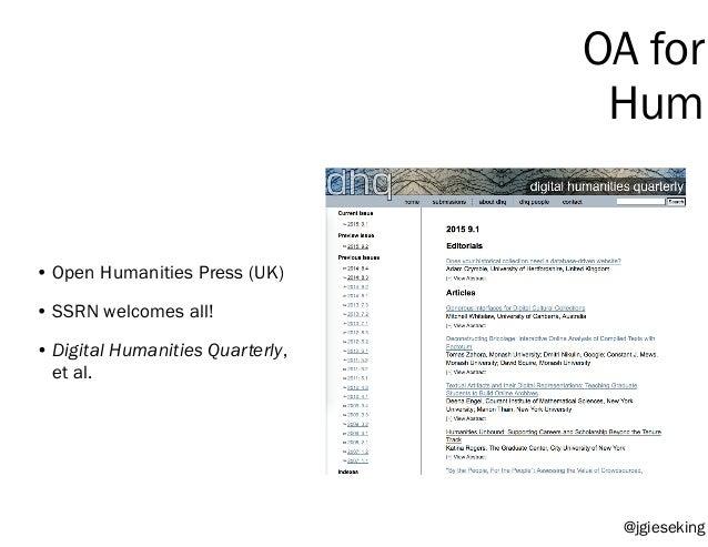 @jgieseking OA for Hum • Open Humanities Press (UK) • SSRN welcomes all! • Digital Humanities Quarterly, et al.