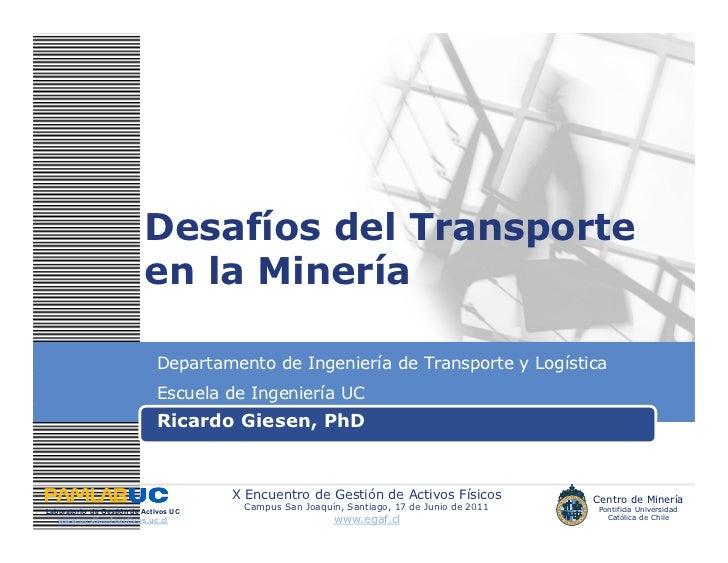 Desafíos del Transporte                          en la Minería                             Departamento de Ingeniería de T...