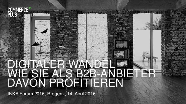 """Vortrag von Frank Giesler, Commerce Plus GmbH, im Rahmen des """"INKA""""-Forums 2016 am 13./14. April in Bregenz.  Slide 2"""