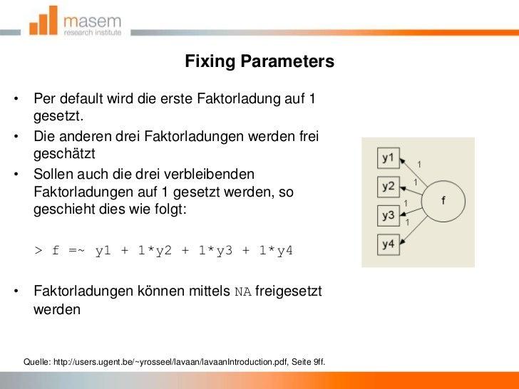 Fixing Parameters<br />Per default wird die erste Faktorladung auf 1 gesetzt.<br />Die anderen drei Faktorladungen werden ...