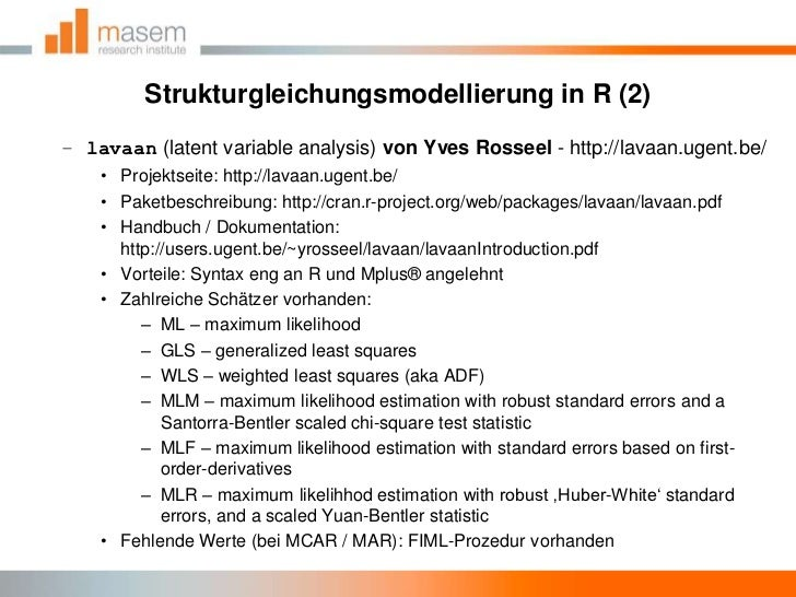 Strukturgleichungsmodellierung in R (2)<br />lavaan(latent variable analysis) von Yves Rosseel- http://lavaan.ugent.be/<br...
